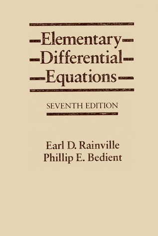 Elementary Differential Equations By Earl D Rainville