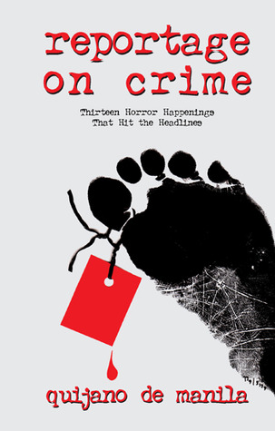 Reportage on Crime: Thirteen Horror Happenings That Hit the Headlines