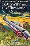 Tom Swift and His Ultrasonic Cycloplane  (Tom Swift Jr, #10)