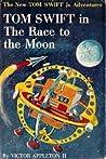 Tom Swift in The Race to the Moon  (Tom Swift Jr, #12)