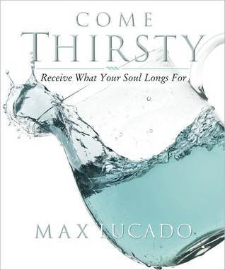 Come Thirsty Workbook - Max Lucado
