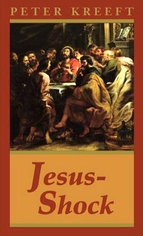 Jesus-Shock by Peter Kreeft