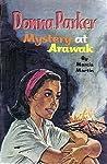 Donna Parker: Mystery at Arawak (Donna Parker, #6)
