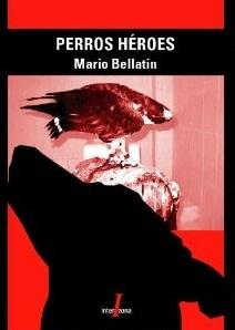 Image for Perros Heroes: Tratado Sobre El Futuro de America Latina Visto a Traves de Un Hombre Inmovil y Sus Treinta Pastor Belga Malinois (Spanish Edition)