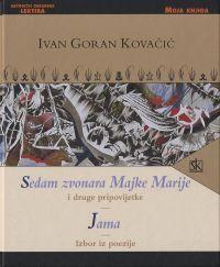 Sedam zvonara Majke Marije i druge pripovijetke; Jama; Izbor iz poezije