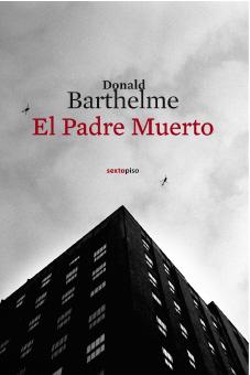 El padre muerto by Donald Barthelme