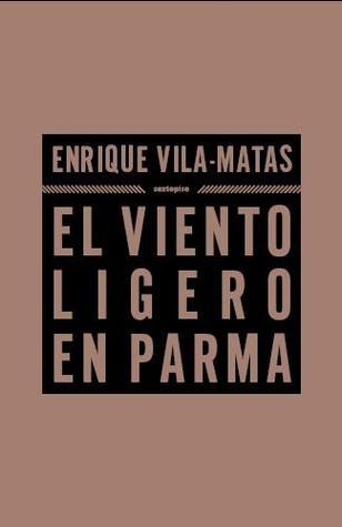 El viento ligero en Parma by Enrique Vila-Matas