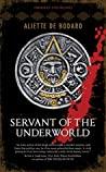 Servant of the Underworld by Aliette de Bodard