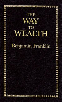 The Way to Wealth by Benjamin Franklin
