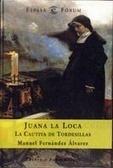 Juana la Loca. La cautiva de Tordesillas
