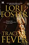 Trace of Fever (Men Who Walk the Edge of Honor, #2)
