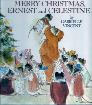 Merry Christmas Ernest And Celestine By Gabrielle Vincent