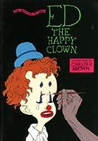 Ed the Happy Clown: The Definitive Ed Book
