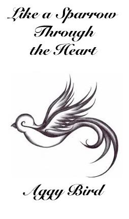 Like a Sparrow Through the Heart (Like a Sparrow, #1)