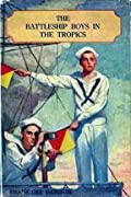 The Battleship Boys in the Tropics or, Upholding the American Flag in the Honduras Revolution