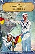 The Battleship Boys Under Fire