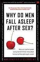 Why Do Men Fall Asleep After Sex? Ratusan Pertanyaan yang Berani Anda Tanyakan Hanya Ketika Setengah Sadar