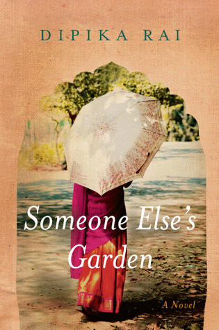 Someone Else's Garden by Dipika Rai