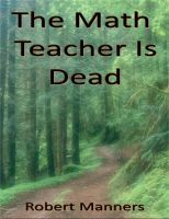 The Math Teacher Is Dead