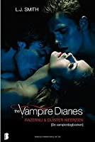 Razernij & Duister weerzien (The Vampire Diaries #3-4)