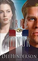 True Honor: Uncommon Heroes, Book Three
