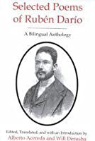 Selected Poems of Ruben Dario: A Bilingual Anthology