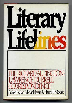 Literary Lifelines: The Richard Aldington Lawrence Durrell Correspondence