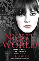 Dark Angel, The Chosen, and Soulmate (Night World, #4-6)