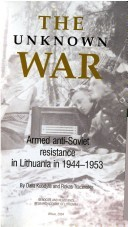 The Unknown War: Armed Anti Soviet Resistance in Lithuania, 1944-1953