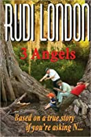 3 Angels: Based on a True Story If You'r Asking N