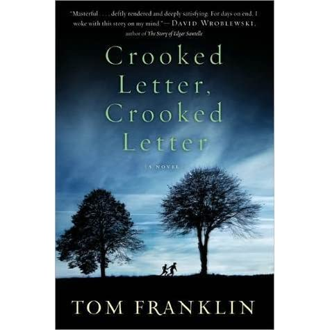crooked letter crooked letter crooked letter crooked letter by tom franklin reviews 25156
