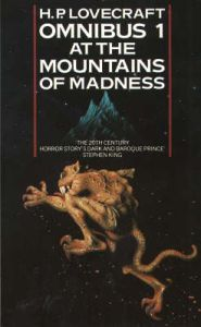 The H P  Lovecraft Omnibus 1: At the Mountains of Madness