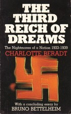 The Third Reich of Dreams: The Nightmares of a Nation 1933-1939