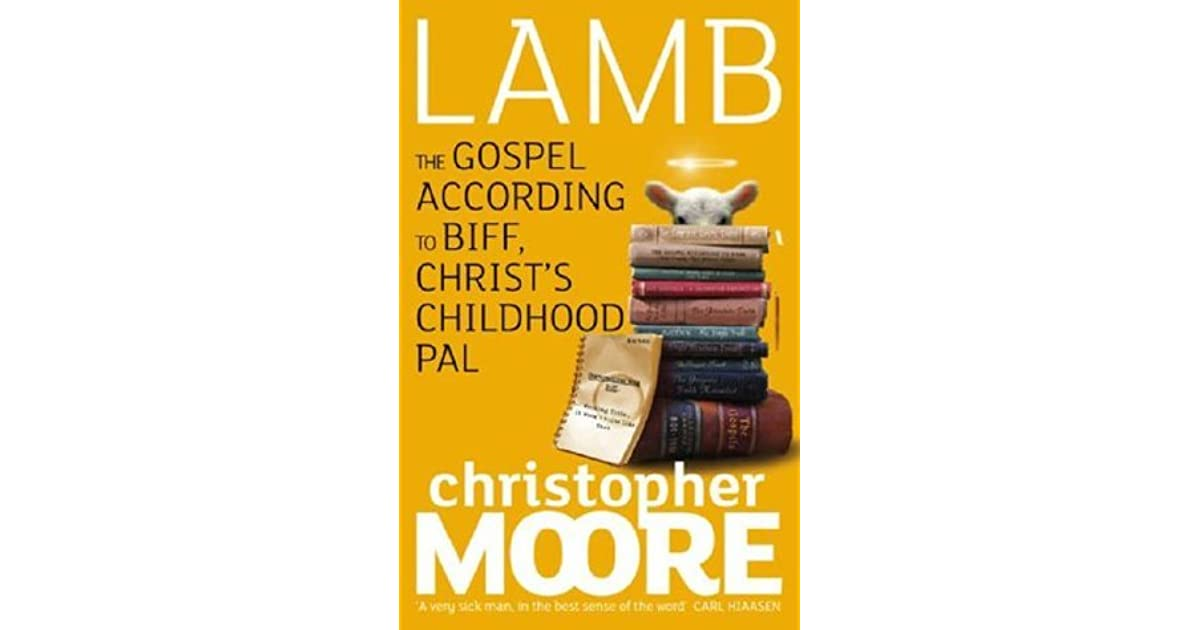 gospel biff Buddhism's nonexclusionary beliefs allowed moore to write his most ambitious  novel, lamb, the gospel according to biff, christ's pal.