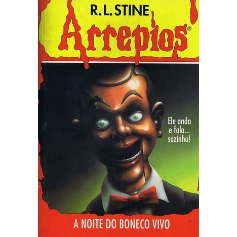 A Noite do Boneco Vivo (Arrepios, #7) by R.L. Stine