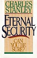 eternal security Many bible passages emphasize the reality of our security as believers in jesus  christ: john 10:27-30 13:1 romans 8:29-39 ephesians 1:13 4:30 jude 1:24.