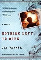 Nothing Left to Burn