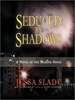 Seduced by Shadows: The Marked Souls Series, Book 1