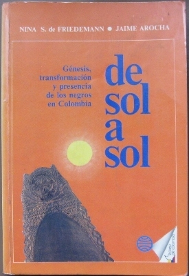 De sol a sol: Génesis, transformación y presencia de los negros en Colombia (Espejo de Colombia)