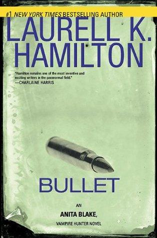 Bullet (Anita Blake, Vampire Hunter #19) by Laurell K  Hamilton
