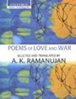 Poems of Love and War: From the Eight Anthologies and the Ten Long Poems of Classical Tamil