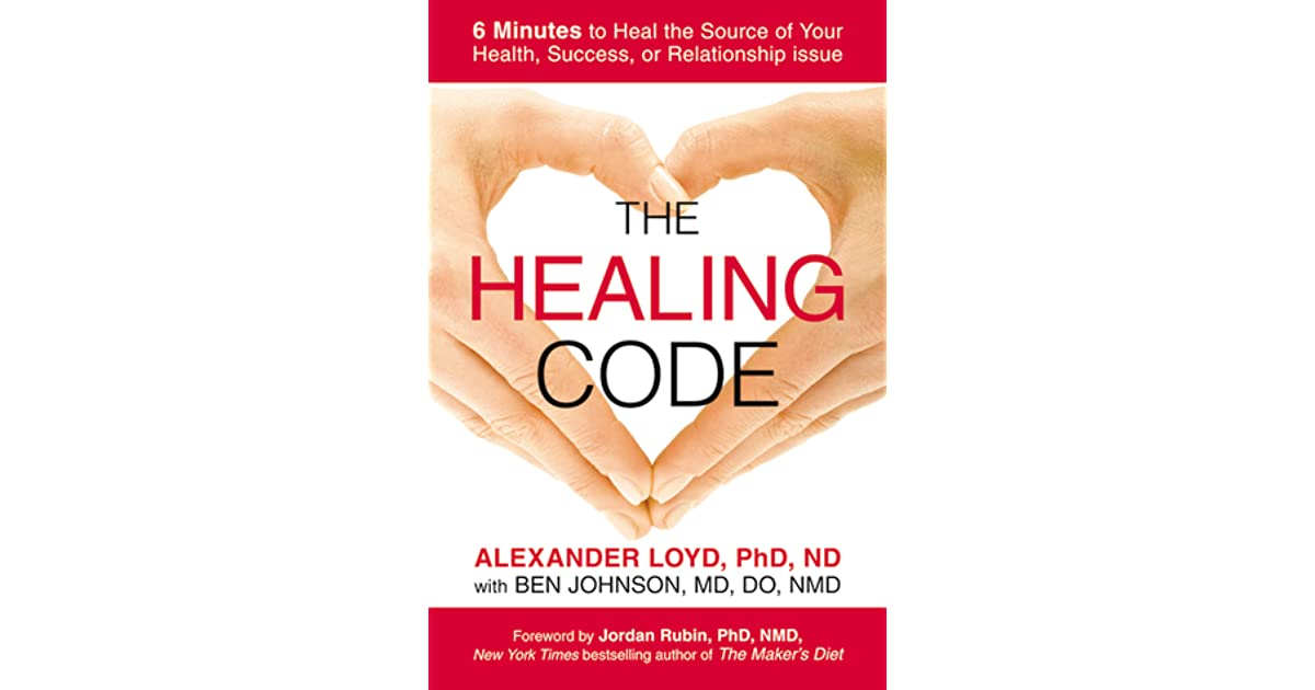 The Healing Code: 6 Minutes to Heal the Source of Your Health