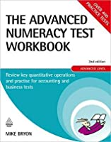 The Advanced Numeracy Test Workbook: Review Key Quantitative Operations and Practise for Accounting and Business Tests