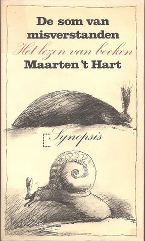 De Som Van Misverstanden Het Lezen Van Boeken By Maarten T