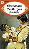 Eleanor and the Marquis by Jane Wilby