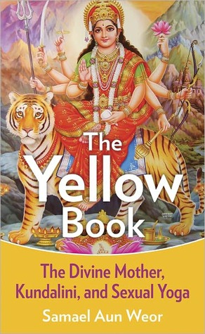 The Yellow Book: The Divine Mother, Kundalini, and Spiritual