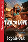 Two to Love by Sophie Oak