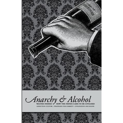 Anarchy And Alcohol By Crimethinc