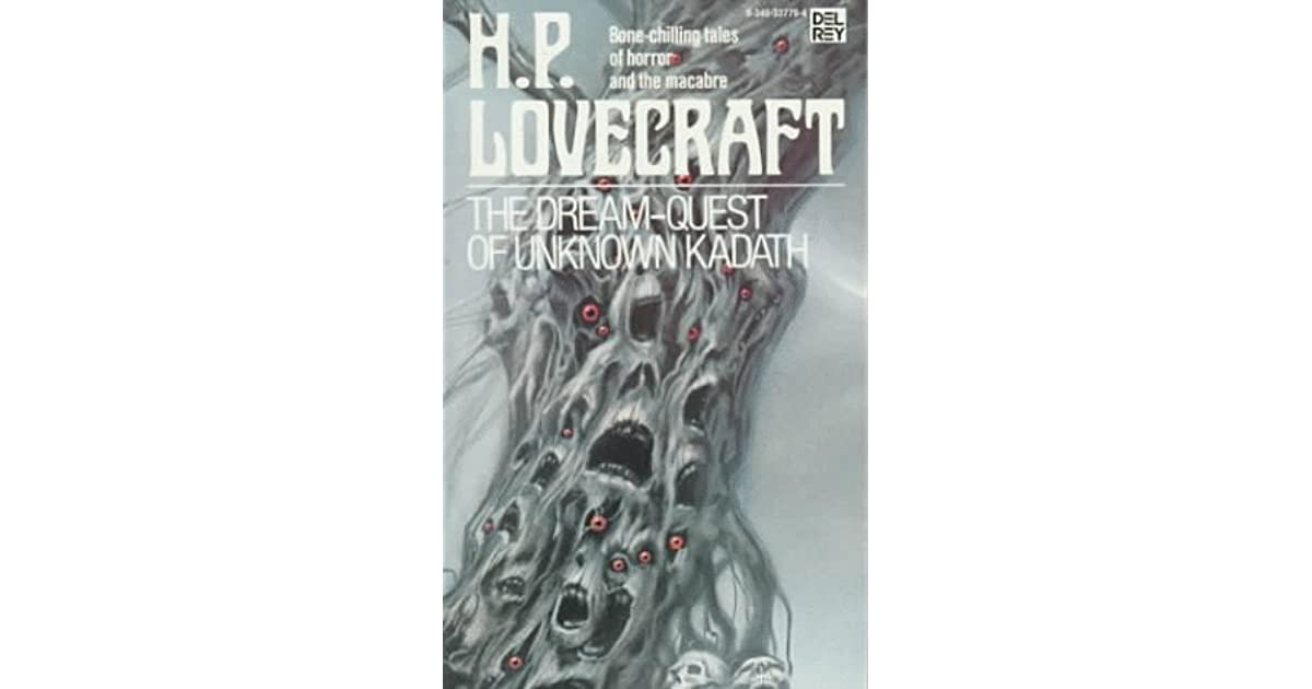 The Dream-Quest of Unknown Kadath by H P  Lovecraft