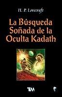 La Búsqueda Soñada de la Oculta Kadath
